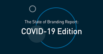 The State of Branding Report: COVID-19 Edition—Key Findings